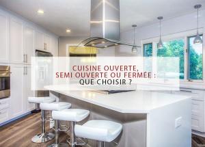 Cuisine ouverte, semi-ouverte ou fermée - périgord maisons bois