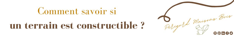 commnet-savoir-si-un-terrain-est-constructible-constructeur-de-maisons-individuelles-périgord-dordogne-corrèze-lot-et-garonne-périgord-maisons-bois